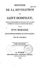 Histoire de la révolution de Saint-Domingue depuis le commencement des troubles jusqu'à la prise de Jérémie et du môle St-Nicolas par les Anglais