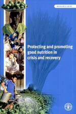 Protecting and Promoting Good Nutrition in Crisis and Recovery
