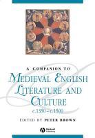 A Companion to Medieval English Literature and Culture  c 1350   c 1500 PDF