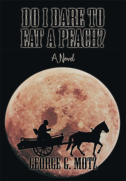 Download Do I Dare to Eat a Peach  Book