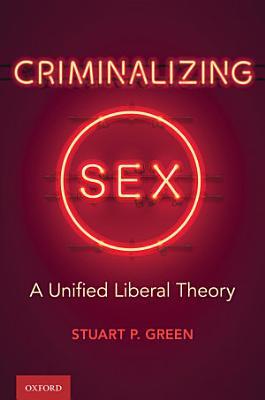 Criminalizing Sex