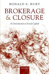 Brokerage and Closure: An Introduction to Social Capital