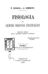 Fisiologia dei centri nervosi encefalici: 1: Cervello e mesencefalo