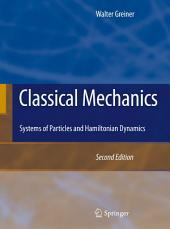 Classical Mechanics: Systems of Particles and Hamiltonian Dynamics, Edition 2