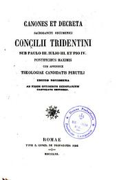Canones et Decreta Sacrosancti Oecumenici Concilii Tridentini...: cum appendice Theologiae Candidatis Perutili