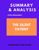 Summary And Analysis Of Alex Michaelide S The Silent Patient