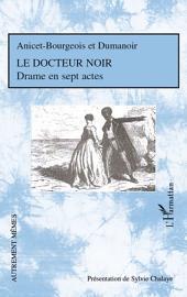 Le docteur noir: Drame en sept actes