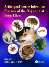 Arthropod-borne Infectious Diseases of the Dog and Cat 2nd Edition: Edition 2