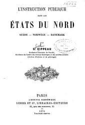 L'instruction publique dans les états du nord: Suède, Norwége, Danemark