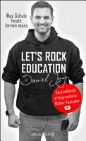 Let s rock education   Deutschlands erfolgreichster Mathe Youtuber PDF