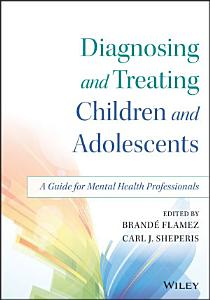 Diagnosing and Treating Children and Adolescents PDF