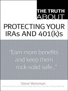The Truth About Protecting Your IRAs and 401 k s PDF