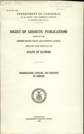 Digest of Geodetic Publications Issued by the United States Coast and Geodetic Survey Resulting from Surveys in the State of Illinois: Triangulation, Leveling, Variation of Compass, Volume 4