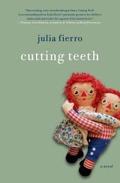 Cutting Teeth: A Novel