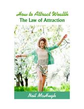 How to Attract Wealth: The Law of Attraction