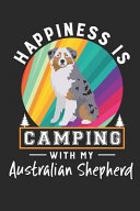 Happiness Is Camping with My Australian Shepherd  Border Collie Dog Breed Journal Lined Blank Paper PDF