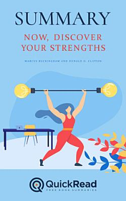 Now, Discover Your Strengths by Marcus Buckingham and Donald O. Clifton (Summary)