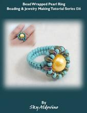 Bead Wrapped Pearl Ring Beading and Jewelry Making Tutorial Series I36