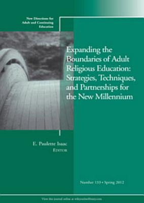 Expanding the Boundaries of Adult Religious Education  Strategies  Techniques  and Partnerships for the New Millenium PDF
