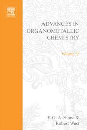Advances in Organometallic Chemistry: Volume 12