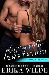 Playing with Temptation: The Players Club, Book 1