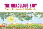 The Miraculous Baby: Quran Stories for Little Hearts (Goodword)