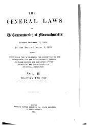 The General Laws of the Commonwealth of Massachusetts, Enacted December 22, 1920: To Take Effect January 1, 1921, with the Constitution of the United States, the Constitution of the Commonwealth and the Rearrangement Thereof and Tables Showing the Disposition of the Revised Laws and of Other Statutes of General Application, Volume 2