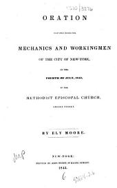 Oration Delivered Before the Mechanics and Workingmen of the City of New-York, on the Fourth of July, 1843, in the Methodist Episcopal Church, Greene Street