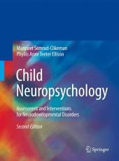 Child Neuropsychology: Assessment and Interventions for Neurodevelopmental Disorders, 2nd Edition, Edition 2