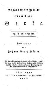 Johannes von Müller sämmtliche Werke: Band 7