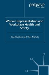 Worker Representation and Workplace Health and Safety