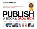 PUBLISH a BOOK and GROW RICH