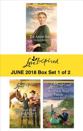 Harlequin Love Inspired June 2018 - Box Set 1 of 2: The Amish Suitor\Reunited with the Bull Rider\Her Fresh Start Family