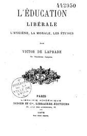 L'éducation libérale: l'hygiène, la morale, les études