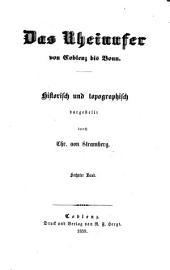 Denkwürdiger und nützlicher rheinischer Antiquarius: welcher die wichtigsten und angenehmsten geographischen, historischen und politischen Merkwürdigkeiten des ganzen Rheinstroms, von seinem Ausfluß in das Meer bis zu seinem Ursprunge, darstellt, Band 6