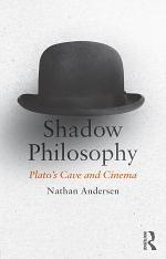 Shadow Philosophy: Plato's Cave and Cinema