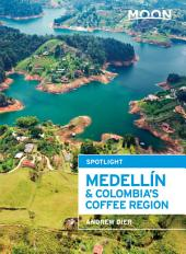 Moon Spotlight Medell'n & Colombia's Coffee Region