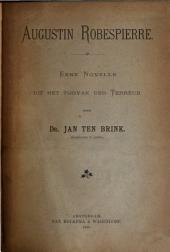 Augustin Robespierre: eene novelle uit het tijdvak der terreur