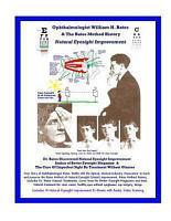 Ophthalmologist William H  Bates   the Bates Method History   Natural Eyesight Improvement PDF