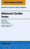Adolescent Cardiac Issues  An Issue of Pediatric Clinics  PDF