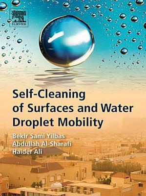 Self-Cleaning of Surfaces and Water Droplet Mobility