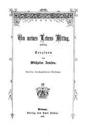 Um meines lebens mittag (1872): terzinen