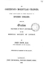 On continuous molecular changes, more particularly in their relation to epidemic diseases, oration: Volume 14