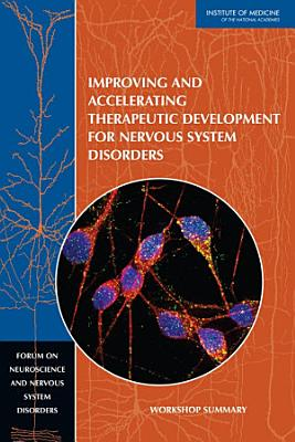 Improving and Accelerating Therapeutic Development for Nervous System Disorders