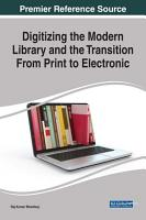Digitizing the Modern Library and the Transition From Print to Electronic PDF