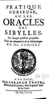 Pratique curieuse, ou les oracles des Sibylles, sur chaque question proposée