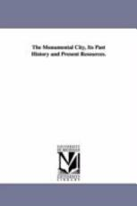 The monumental city  its past history and present resources PDF