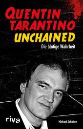 Quentin Tarantino Unchained: Die blutige Wahrheit