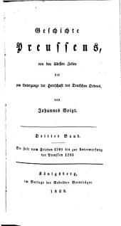 Geschichte Preussens: von den ältesten Zeiten bis zum Untergange der Herrschaft des Deutschen Ordens. ¬Die Zeit vom Frieden 1249 bis zur Unterwerfung der Preussen 1283. 3