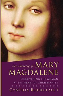 The Meaning of Mary Magdalene PDF